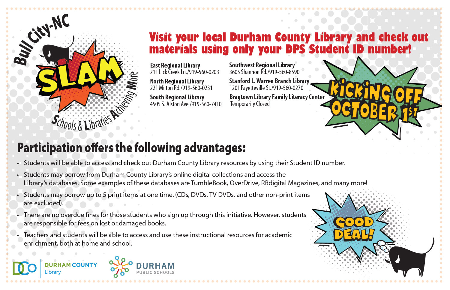 Bull City NC SLAM: Visit your local Durham County Library and check out materials using only your DPS Student ID number! Starts October 1, 2018